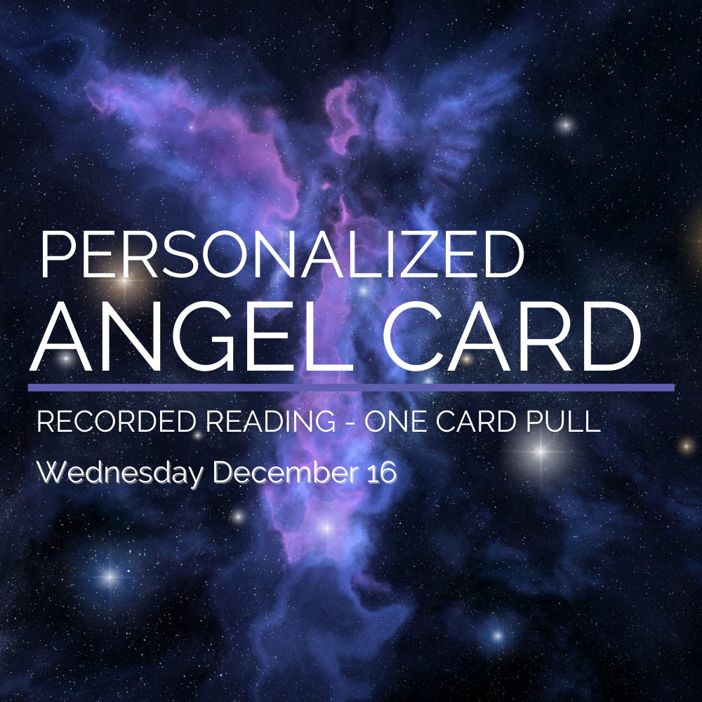 Angel Card Recorded Reading December 16th