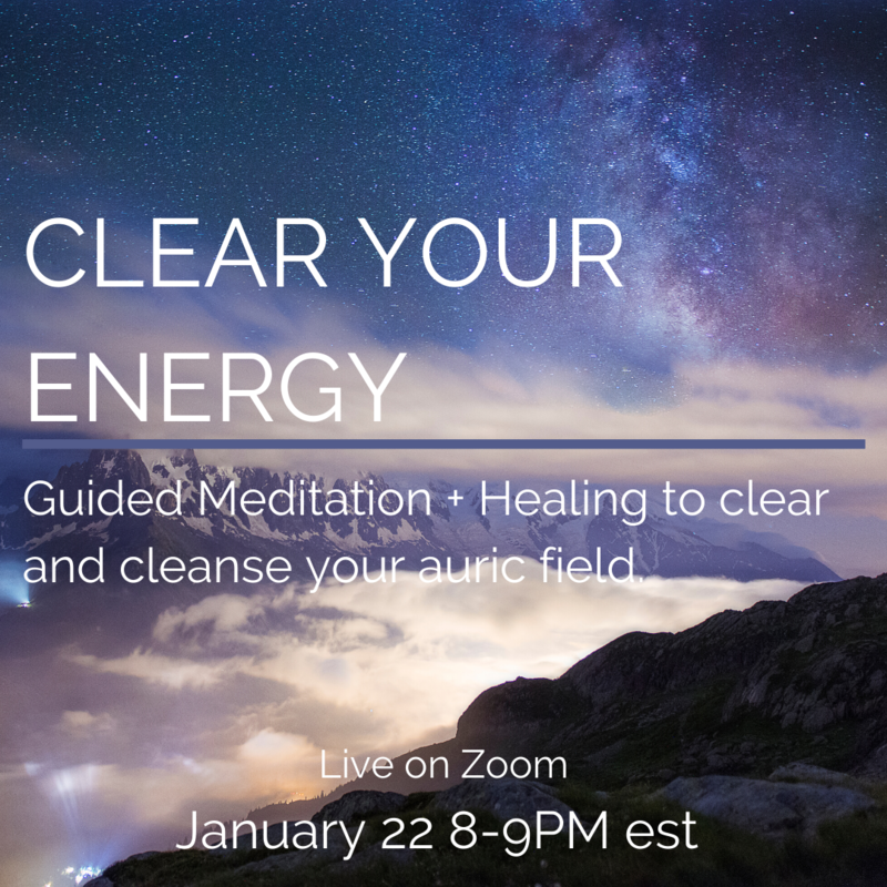 Clear Your Energy Meditation + Healing Jan 22