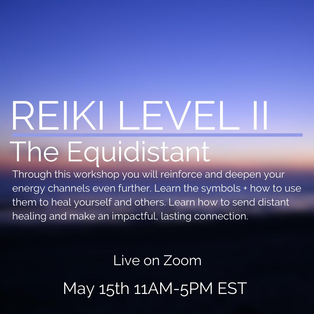 Reiki II The Equidistant May 15