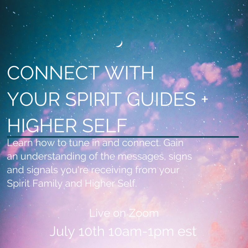 Connect With Your Spirit Guides + Higher Self July 10