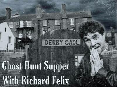 The Derby / Vernon Street Gaol Ghost Hunt Supper with Richard Felix - 20/11/2020 - £59 P/P