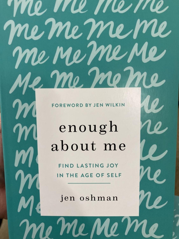 OSHMAN, Enough About Me