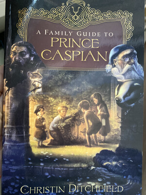 DITCHFIELD, A Family Guide To Prince Caspian