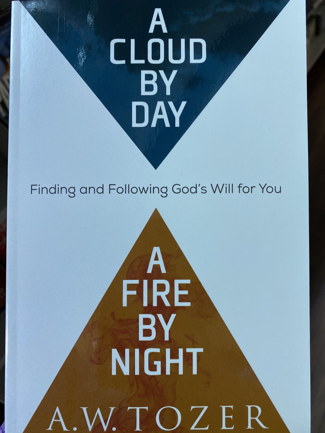 TOZER, A Cloud By Day A Fire By Night