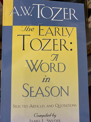TOZER, The Early Tozer:A Word In Season