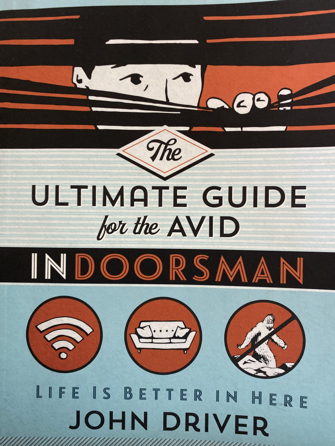 DRIVER, The Ultimate Guide For The Avid Indoorsman