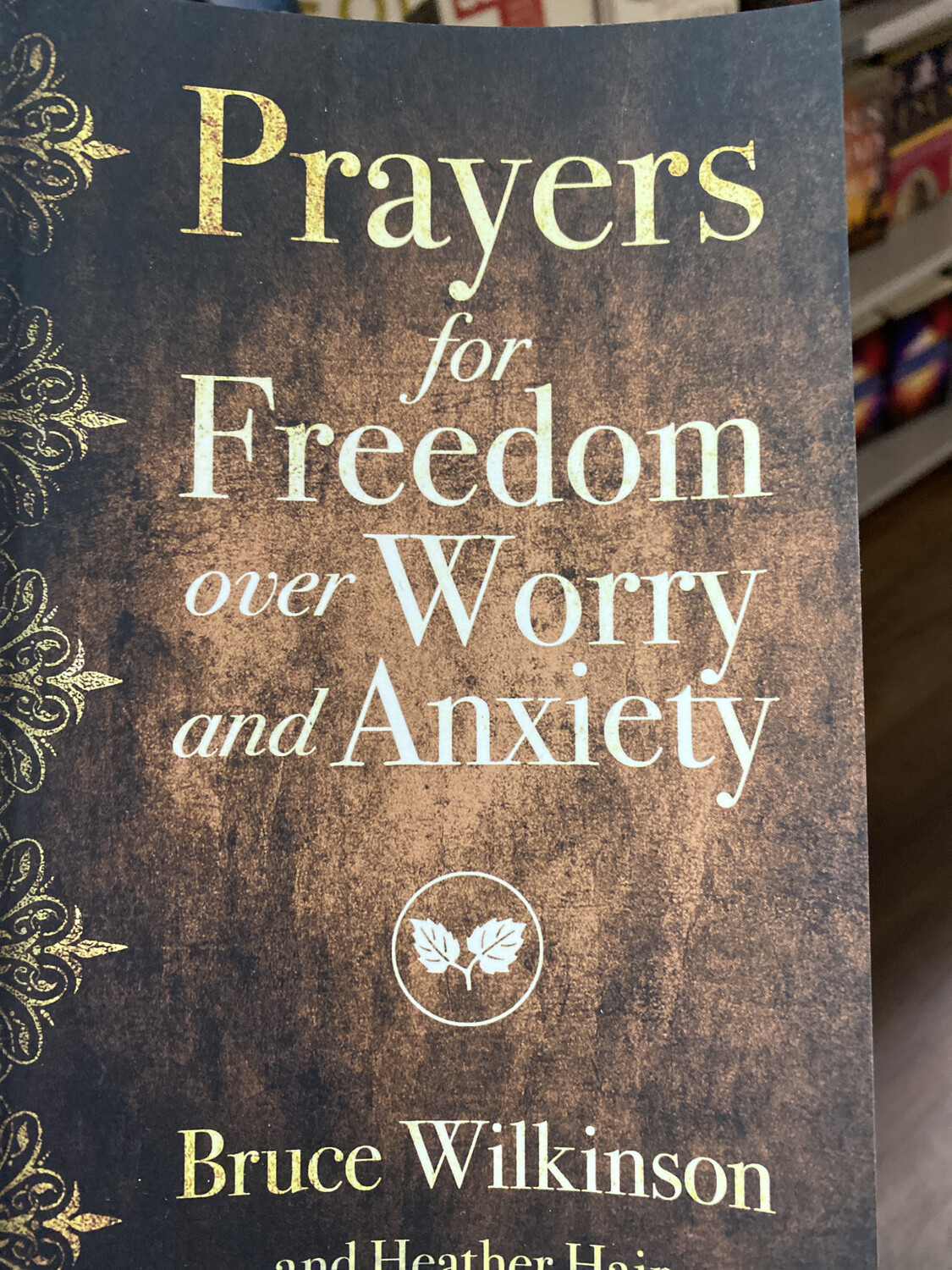 WILKINSON, Prayers For Freedom Over Worry And Anxiety