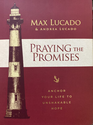LUCADO, Praying The Promises