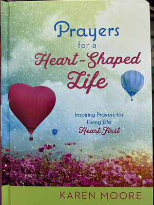 MOORE, Prayers For A Heart-shaped Life