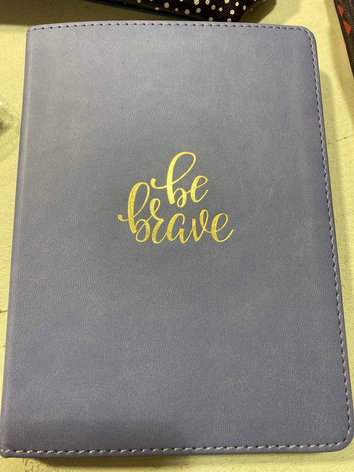 JOURNAL, Be Brave