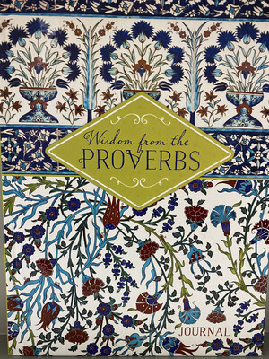 JOURNAL, Wisdom From The Proverbs