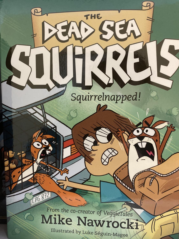 NAWROCKI, #4 The Dead Sea Squirrels, Squirrelnapped!