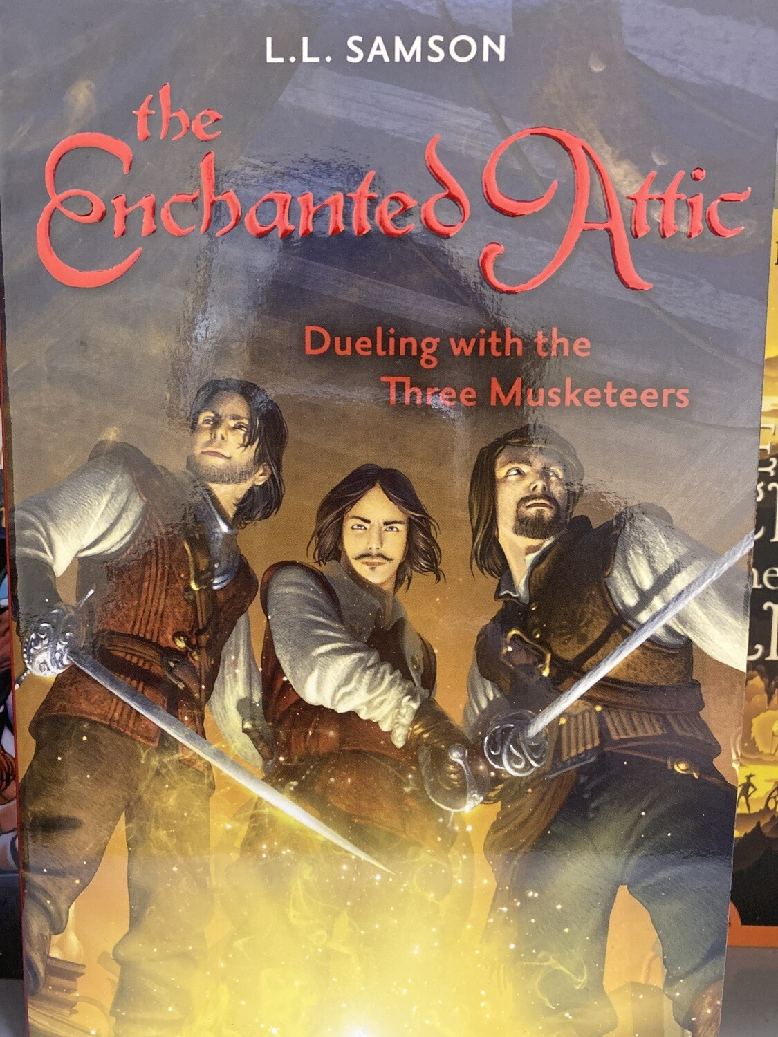 SAMSON, The Enchanted Attic, Dueling With the three Musketeers