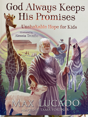 LUCADO, God Always Keeps His Promises