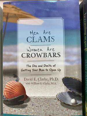 CLARKE, Men Are Clams Women Are Crowbars