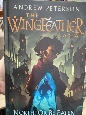 PETERSON, The Wingfeather Saga, North! Or Be Eaten, Book 2