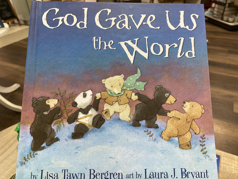 BERGREN, God Gave Us The World