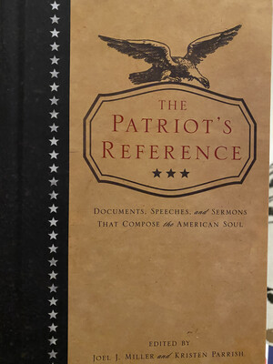The Patriot's Reference, Documents, Speeches, And Sermons