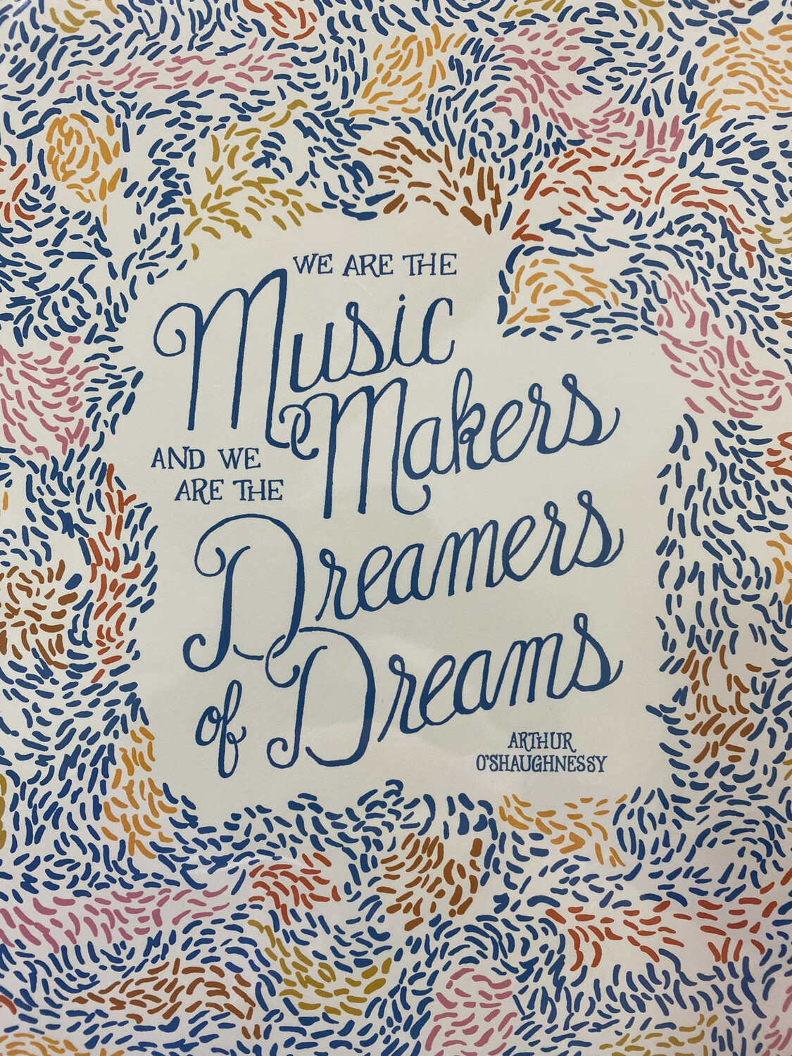 We Are The Music Makers Print