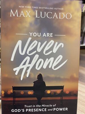 LUCADO, You Are Never Alone Study Guide