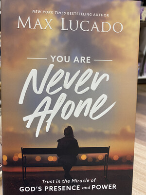 LUCADO, You Are Never Alone