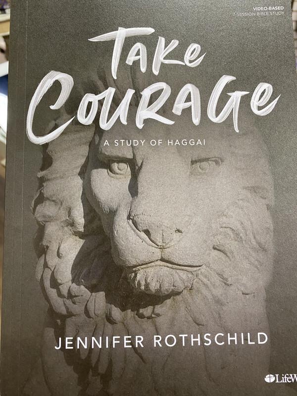 ROTHSCHILD, Take Courage:A Study Of Haggai, Bible Study