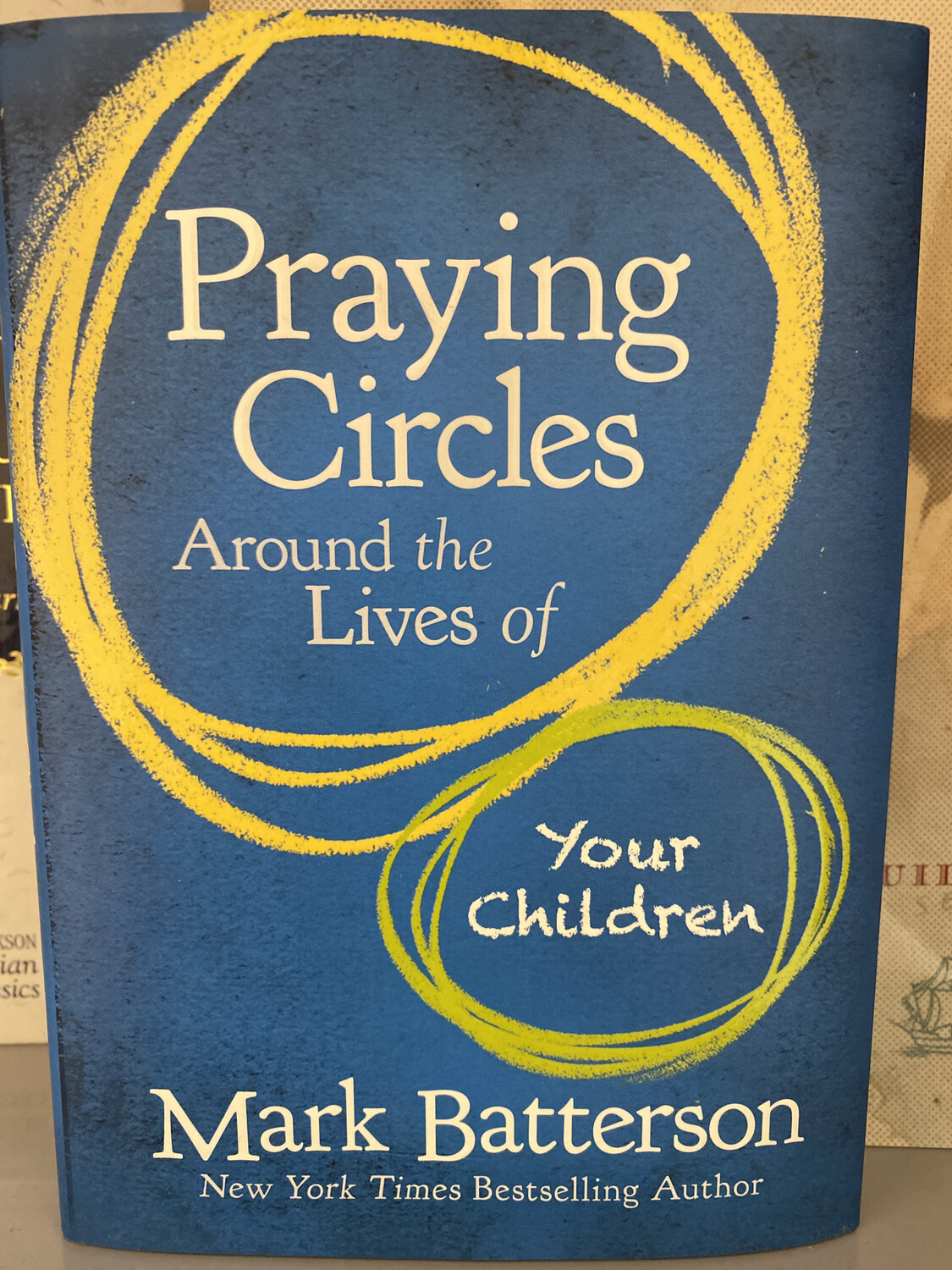 BATTERSON, Praying Circles Around The Lives Of Your Children