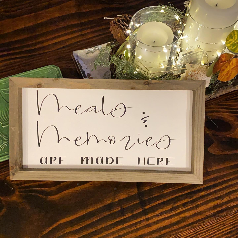 Meals Memories Wooden Sign