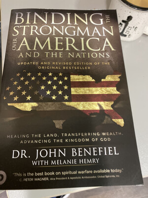 BENEFIEL, Binding The Strongman Over America And The Nations