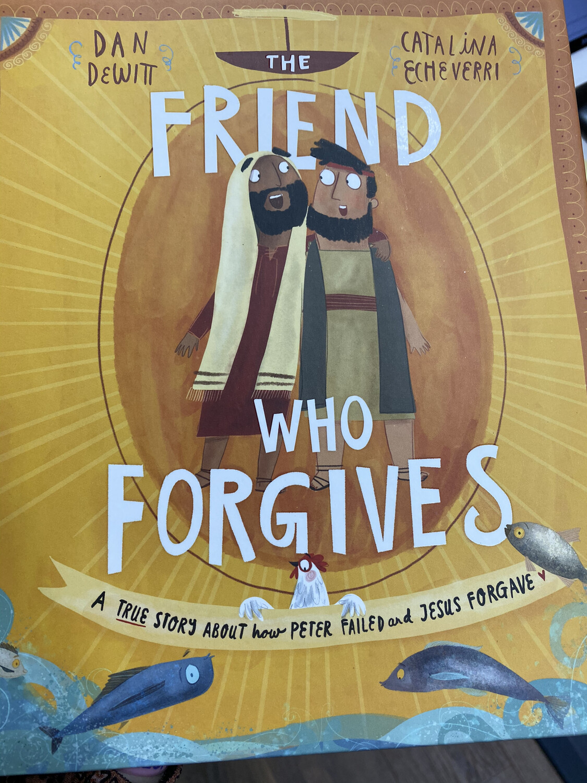 DEWITT, The Friend Who Forgives