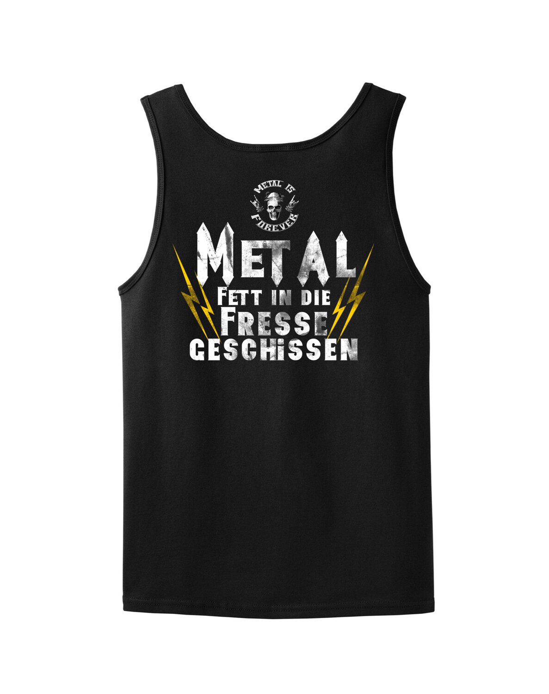 Tanktop - Metal is Forever, Metal Fett in die Fresse gesch.- (Damen)