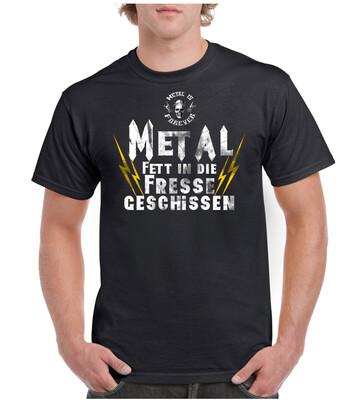 Shirt - Metal is Forever, Metal Fett in die Fresse gesch.- (Herren)