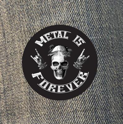 Patch - Metal is Forever-  Kreis d=8cm (Rabatt ab 12 Stück)