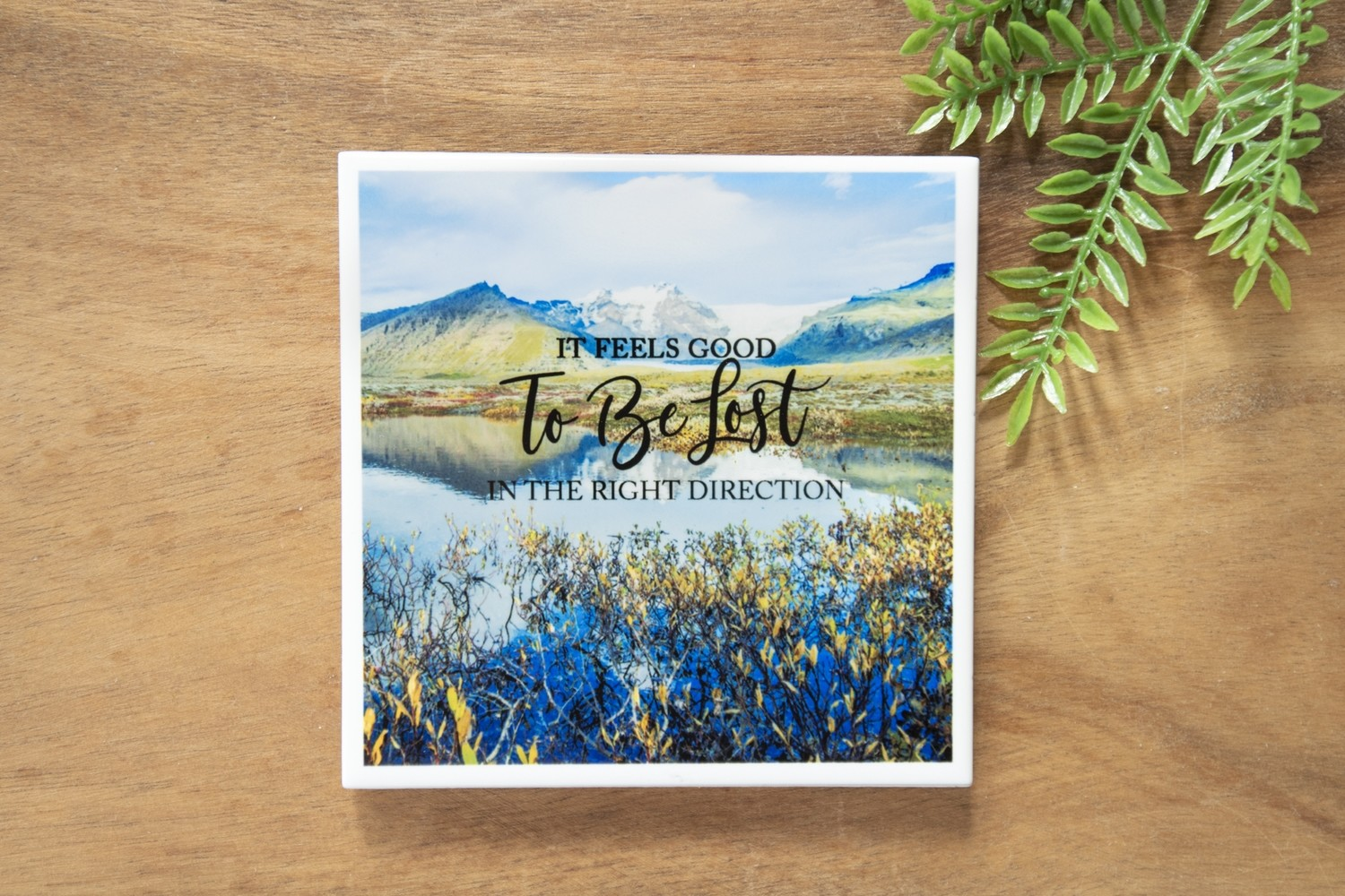 It Feels Good To Be Lost In The Right Direction-Nature Photo Coaster