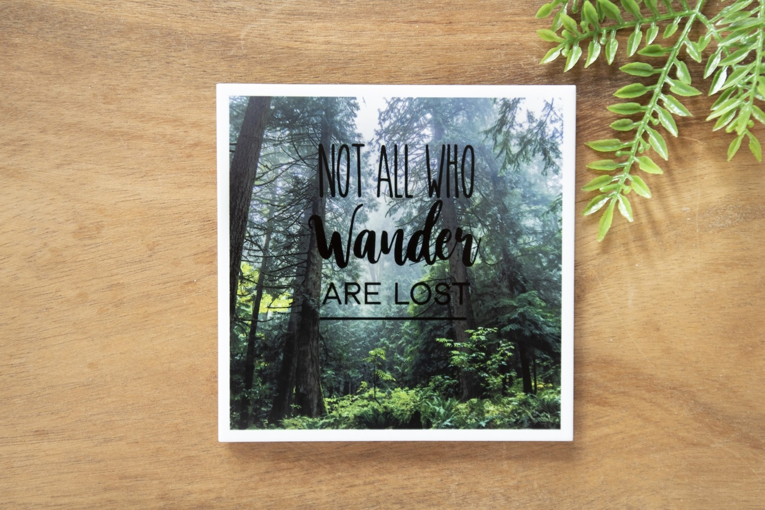 Not All Who Wander Are Lost-Nature Photo Coaster