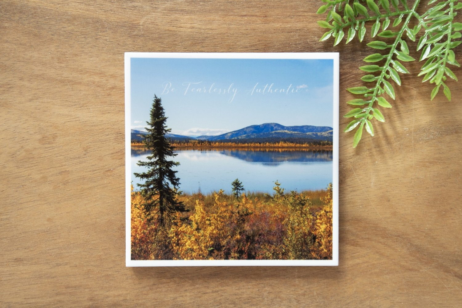 Be Fearlessly Authentic-Nature Photo Coaster