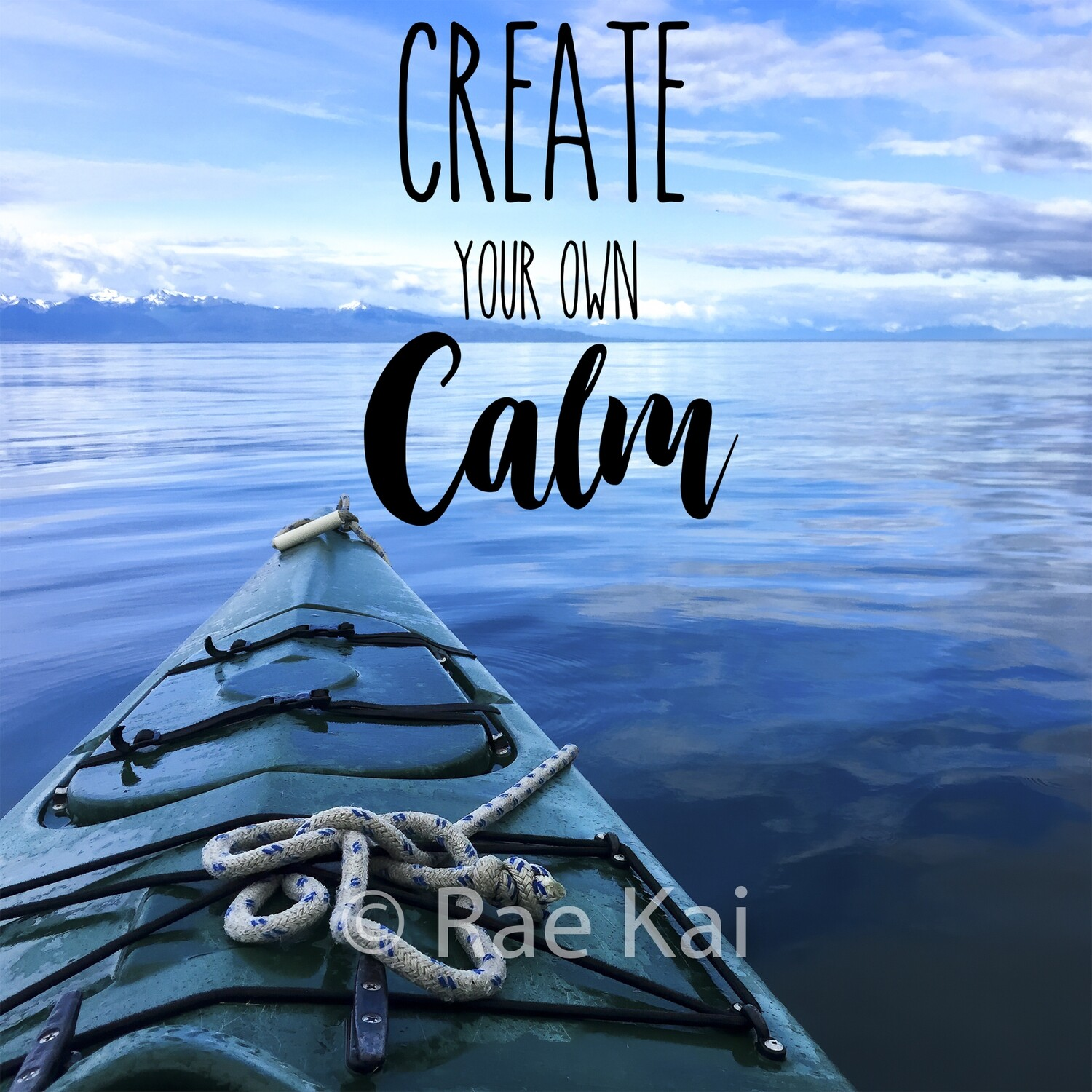 Create Your Own Calm-Inspirational Square Photo