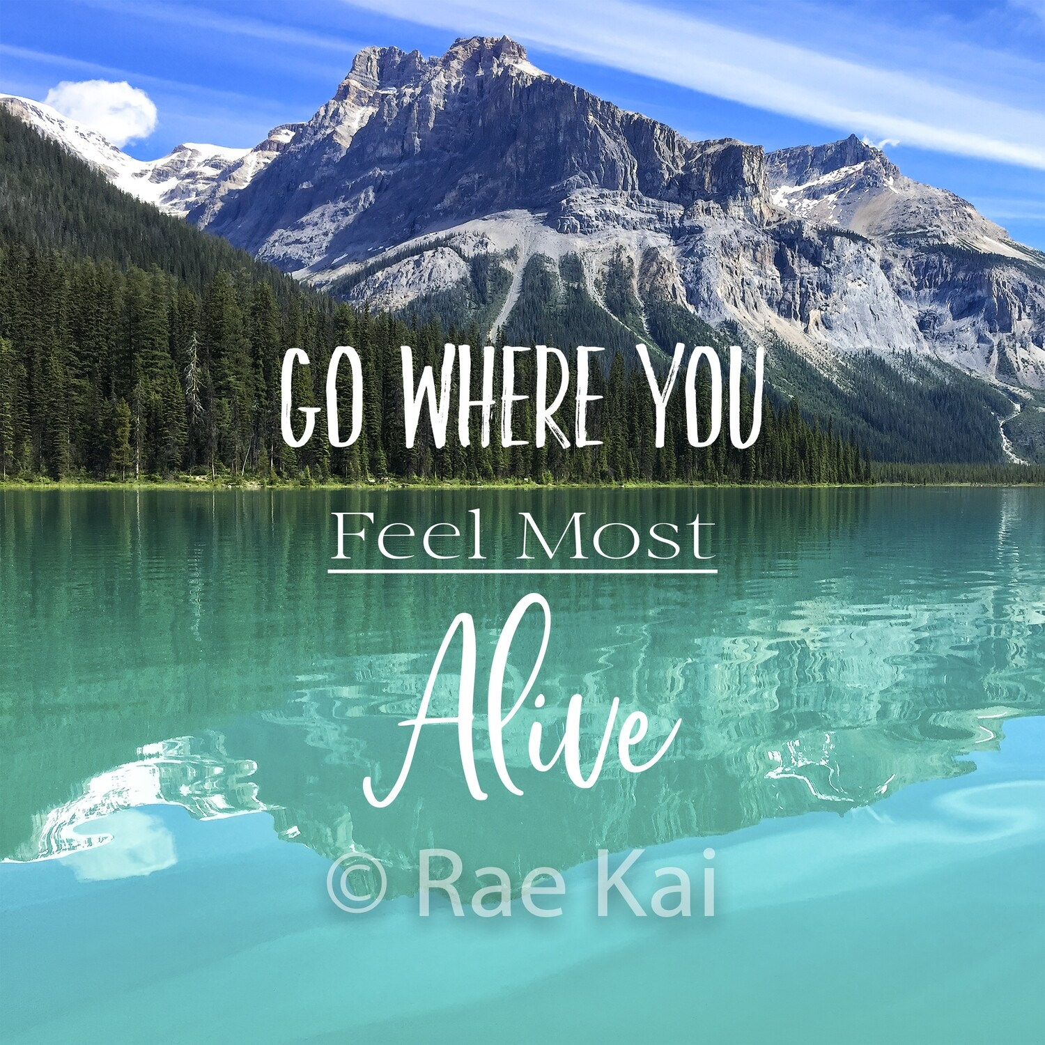 Go Where You Feel Most Alive-Inspirational Square Photo