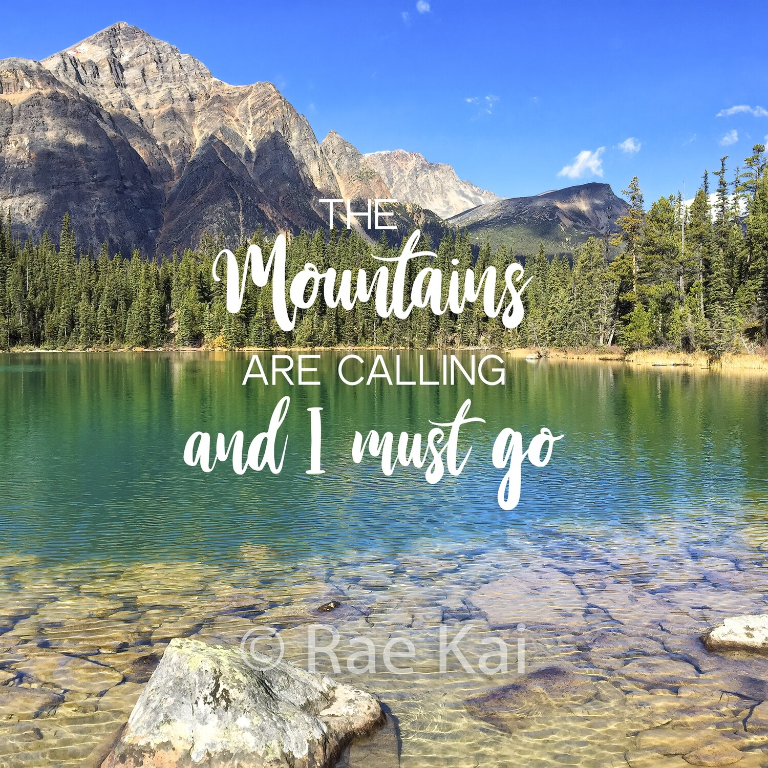The Mountains Are Calling And I Must Go-Inspirational Square Photo