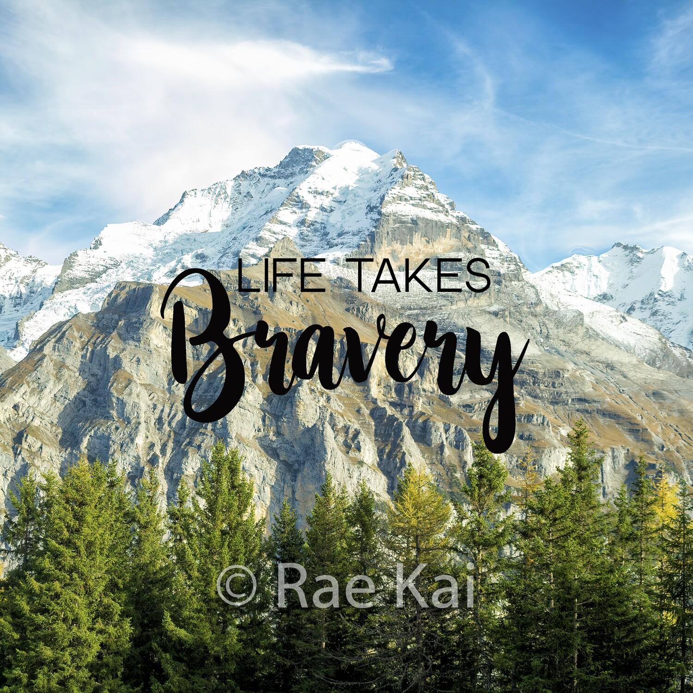 Life Takes Bravery-Inspirational Square Photo
