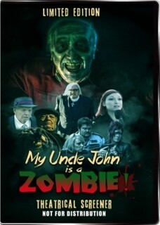 My Uncle John is a Zombie! LIMITED EDITION Theatrical Screener DVD