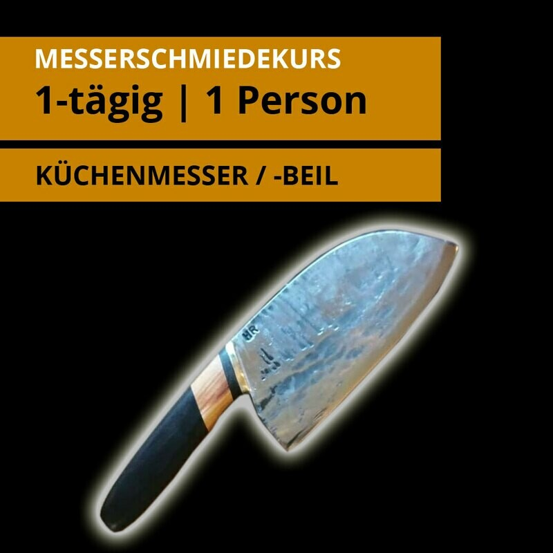 1 Tages- Messerschmiedekurs für 1 Person für ein Küchenmesser oder Küchenbeil