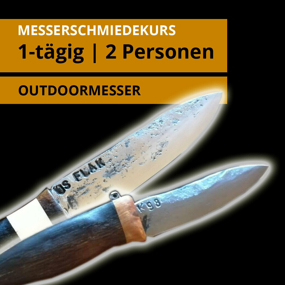 1 Tages- Messerschmiedekurs für 2 Personen für je ein Outdoormesser