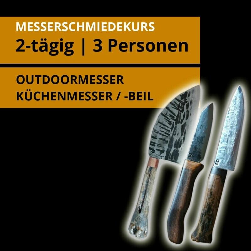2 Tages- Messerschmiedekurs für 3 Personen für je ein Outdoormesser, Küchenmesser oder Küchenbeil