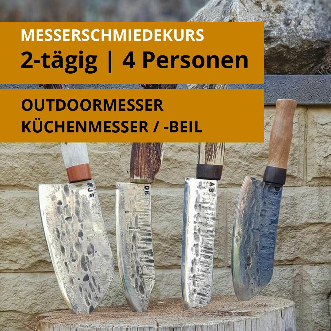 2 Tages- Messerschmiedekurs für 4 Personen für je ein Outdoormesser, Küchenmesser oder Küchenbeil