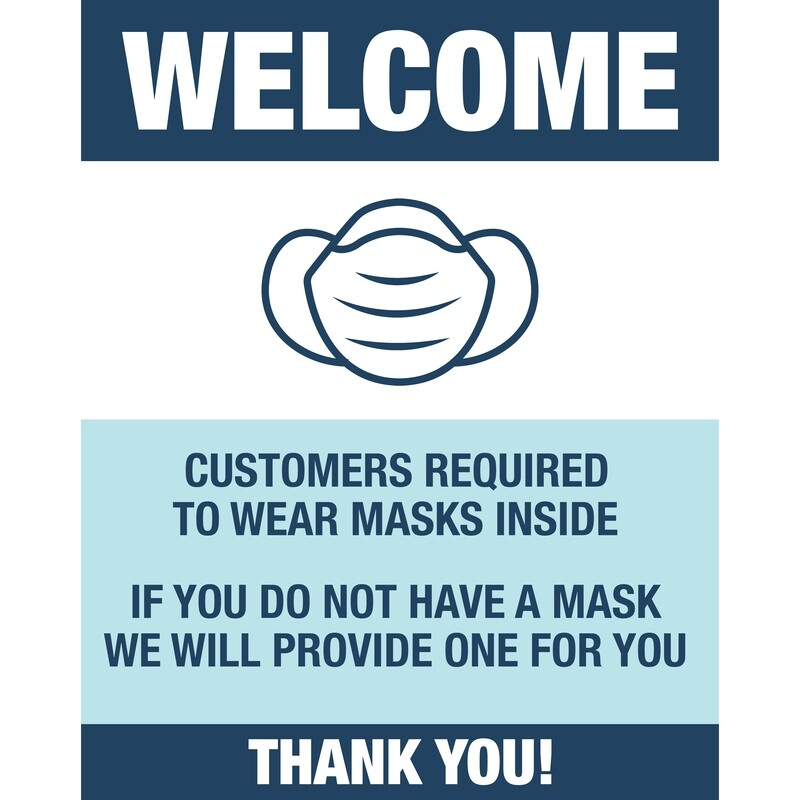 Welcome Mask Required -We will provide