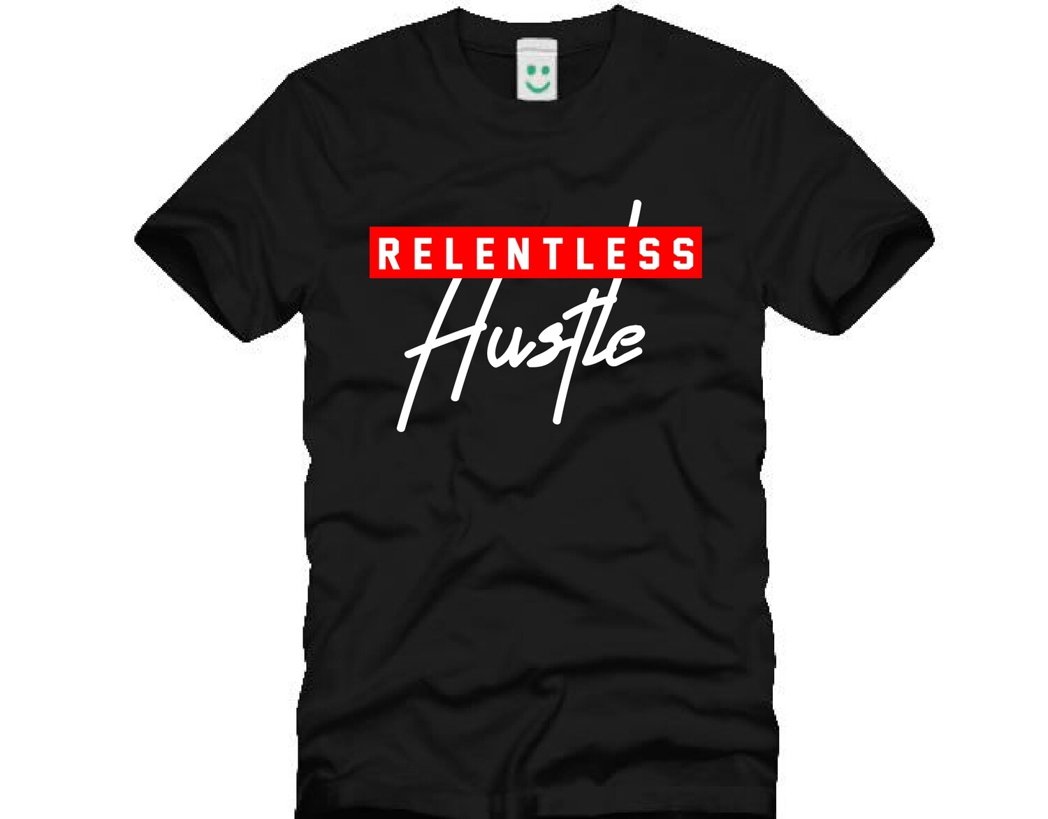 Relentless Hustle Unisex T-Shirt