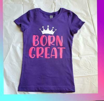 Born Great Girl's T-shirt