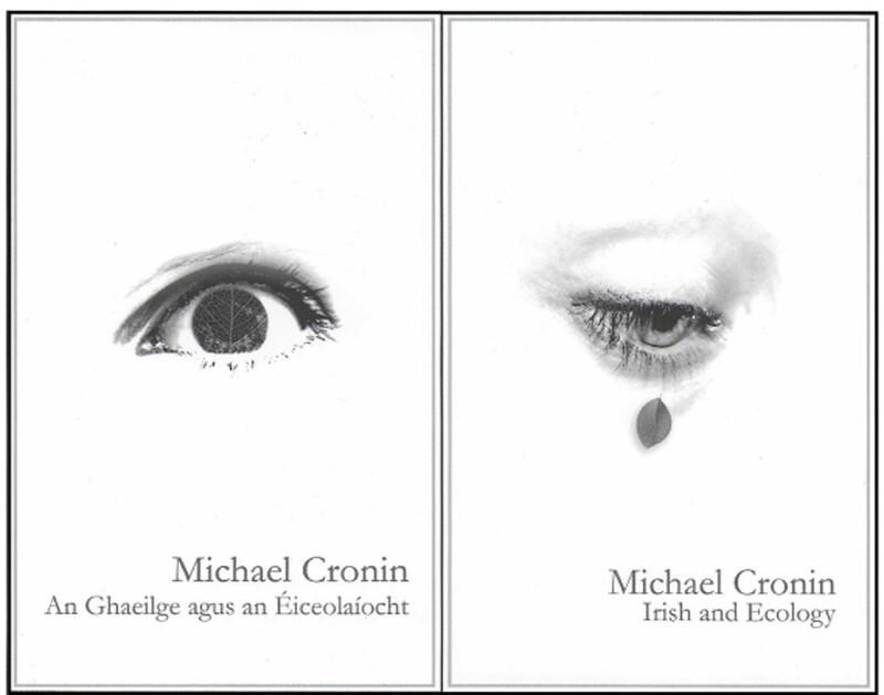 An Ghaeilge agus An Éiceolaíocht Irish and Ecology by Michael Cronin