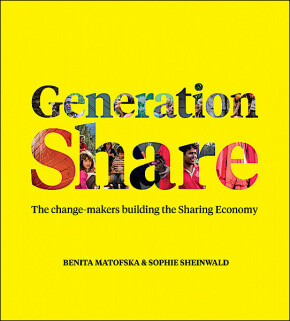 Generation Share: the change-makers building the sharing economy